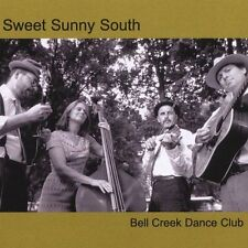 Bell Creek Dance Club by Sweet Sunny South (CD, 2004, Hapi Skratch Records)