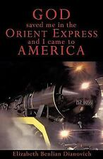 God Saved Me in the Orient Express and I Came to America (Paperback or Softback)