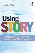 Using Story: In Higher Education and Professional Development, Very Good Conditi