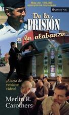 De la prision a la alabanza by Carothers, Merlin R.