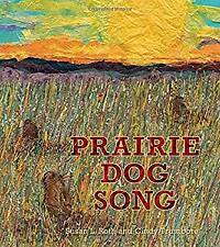 Prairie Dog Song: The Key to Saving North America's Grasslands Ha
