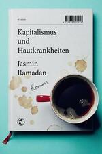 Ramadan, Jasmin - Kapitalismus und Hautkrankheiten: Roman