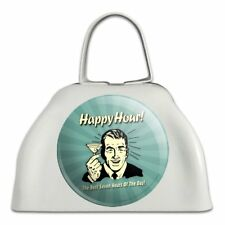 Happy Hour Best Seven Hours of the Day Funny White Cowbell Cow Bell Instrument