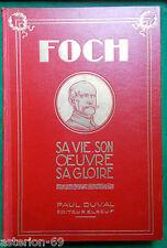 FOCH SA VIE SON OEUVRE SA GLOIRE General Lacroix  1939 RAOUL DUVAL
