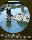 Sakutei-Ki Le Livre Secret des Jardins Japonais ed Skira 1973 Rambach