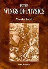 NEW In the Wings of Physics by Maurice Jacob