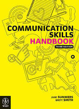 Communication Skills Handbook 3E (3rd Ed.)  by Summers, Smith & Summers