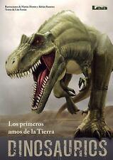 Quiero Saber: Dinosaurios - Los Primeros Amos de la Tierra by Martín Morón...