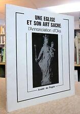 UNE ÉGLISE ET SON ART SACRÉ : L'ANNONCIATION D'OKA.  PAR ANDRÉ DE PAGÈS