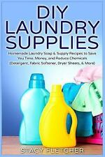 DIY Laundry Supplies : Homemade Laundry Soap and Supply Recipes to Save You...