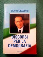DISCORSI PER LA DEMOCRAZIA - SILVIO BERLUSCONI - 1° EDIZIONE 2001 - MONDADORI -