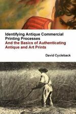 Identifying Antique Commercial Printing Processes, and the Basics of Authenticat