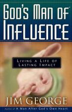 God's Man of Influence: Living a Life of Lasting Impact George, Jim Paperback