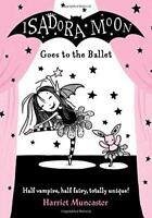 Isadora Moon Goes to the Ballet by Muncaster, Harriet, NEW Book, FREE & Fast Del