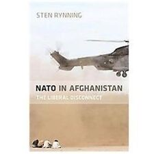 NATO in Afghanistan : The Liberal Disconnect by Sten Rynning (2012, Paperback)