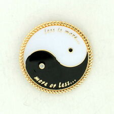 TAI CHI Less is More More is Less YIN YANG, Male & Female, Day & Night PIN