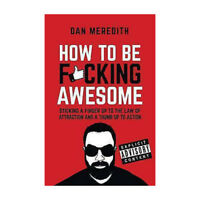 How To Be Fucking Awesome 9781781331880 by Dan Meredith Brand New Paperback