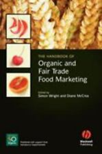 The Handbook of Organic and Fair Trade Food Marketing (2008, Hardcover)