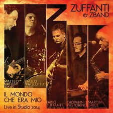 FABIO ZUFFANTI & ZBand Il mondo che era mio - Live in studio 2014 CD  ita.prog