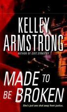 Made to Be Broken by Kelley Armstrong (2009, )