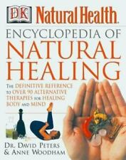 Encyclopedia of Natural Healing: The Definitive Home Reference Guide to Treatm..