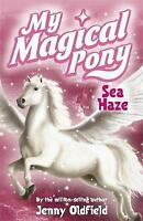 Oldfield, Jenny, Sea Haze: Book 10 (My Magical Pony), Very Good Book