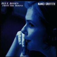 Nanci Griffith : Blue Roses from the Moons CD Expertly Refurbished Product