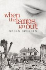When the Lamps Go Out by Megan Spurgin (2012, Paperback)