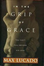 In the Grip of Grace : Your Father Always Caught You. He Still Does by Max Luca…