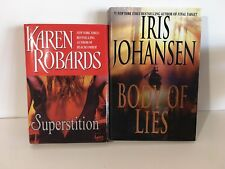 Lot 2 Hard Cover Books Superstition Karen Robards Body Of Lies Iris Johansen