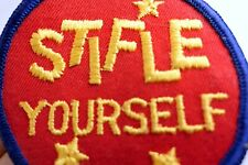"""""""Stifle Yourself"""" 1970'S EMBROIDERED PATCH SEW-ON HALLMARK"""