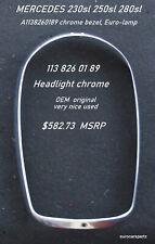 MERCEDES  230SL  280SL W113 (Chrome) Headlight Bezel OEM original  113 826 01 89