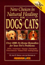 New Choices in Natural Healing for Dogs and Cats: Over 1,000 At-Home Remedies
