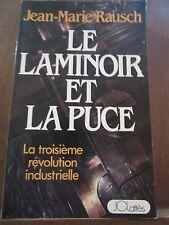 Jean-Marie Rausch: Le Laminoir et la Puce, avec envoi/ JC Lattès, 1987