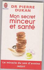 Mon Secret Minceur Et Santé - Pierre Dukan . Le son d'avoine . Comme neuf