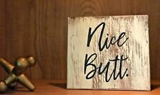 Rustic Wood Sign, NICE BUTT, Bathroom Sign Bath, Farmhouse, Home Decor, Funny