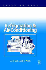 Refrigeration and Air Conditioning, Good Condition Book, Welch, T C, Trott, A. R