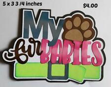 My Furbabies Title pet dog cat girl 3D die cut scrapbook paper piecing by Rhonda