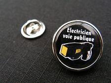 """Pin's """" ELECTRICIEN VOIE PUBLIQUE """" taser  ARTICLE FANTAISIE police gendarmerie"""