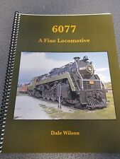 6077: A Fine Locomotive by Dale Wilson