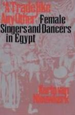 """""""A Trade like Any Other"""": Female Singers and Dancers in Egypt-ExLibrary"""