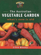 The Australian Vegetable Garden: What's New is Old by Clive Blazey (Paperback, 2000)