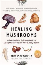 Healing Mushrooms: A Practical and Culinary Guide to Using Mushrooms(0735216029)