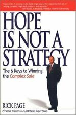 Hope Is Not a Strategy: The 6 Keys to Winning the Complex Sale, Page, Rick, 0966
