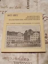 1877-1977 Ein Jahrhundert Nahverkehr in Kassel , Dampfbahn,Pferdebahn