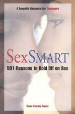 Sex Smart: 501 Reasons to Hold Off on Sex: A Sexuality Resource for Teenagers