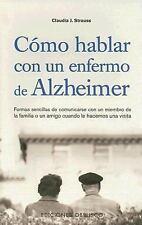 Como Hablar con un Enfermo de Alzheimer, Claudia Strauss, Good Condition, Book