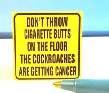 """Dollhouse Miniature Sign  """"Don""""t Throw Your Cigarette Ends""""  S689"""