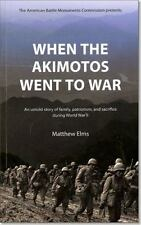 When the Akimotos Went to War:  An Untold Story of Family, Patriotism and Sacri