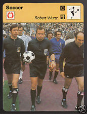 ROBERT WURTZ Soccer Football FIFA French Referee 1978 SPORTSCASTER CARD 05-15A